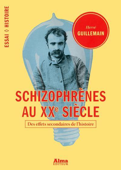Schizophrènes au XXe siècle ; des effets secondaires de l'Histoire