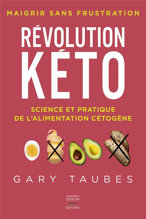 Révolution kéto ; science et pratique de l'alimentation cétogène
