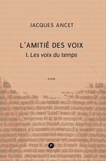 Vente EBooks : L'Amitié des voix  - Jacques Ancet