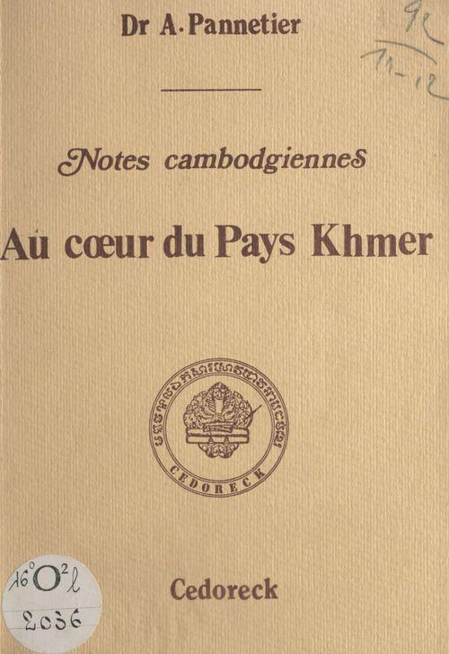Au coeur du pays Khmer, notes cambodgiennes