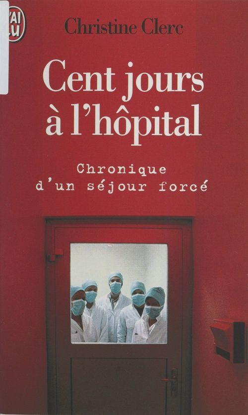 Cent jours à l'hôpital