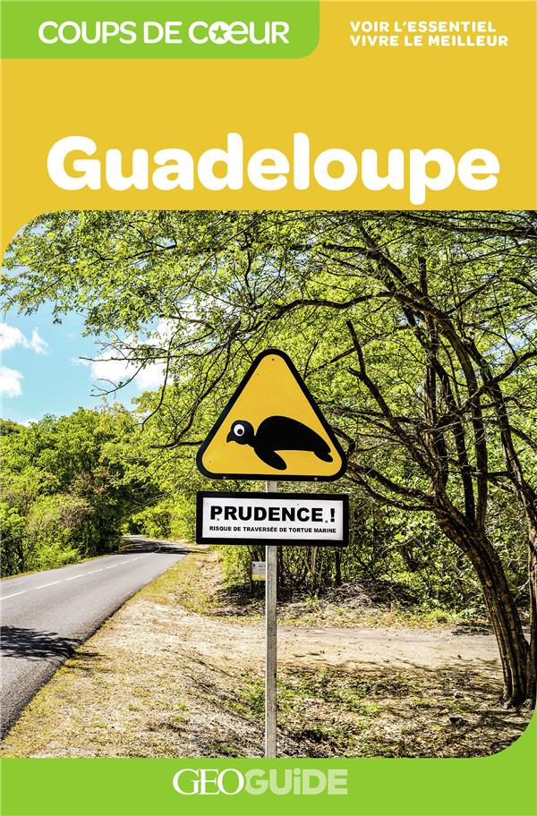 GEOguide coups de coeur ; Guadeloupe (édition 2019)