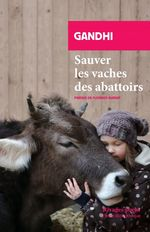 Sauver les vaches des abattoirs  - Gandhi