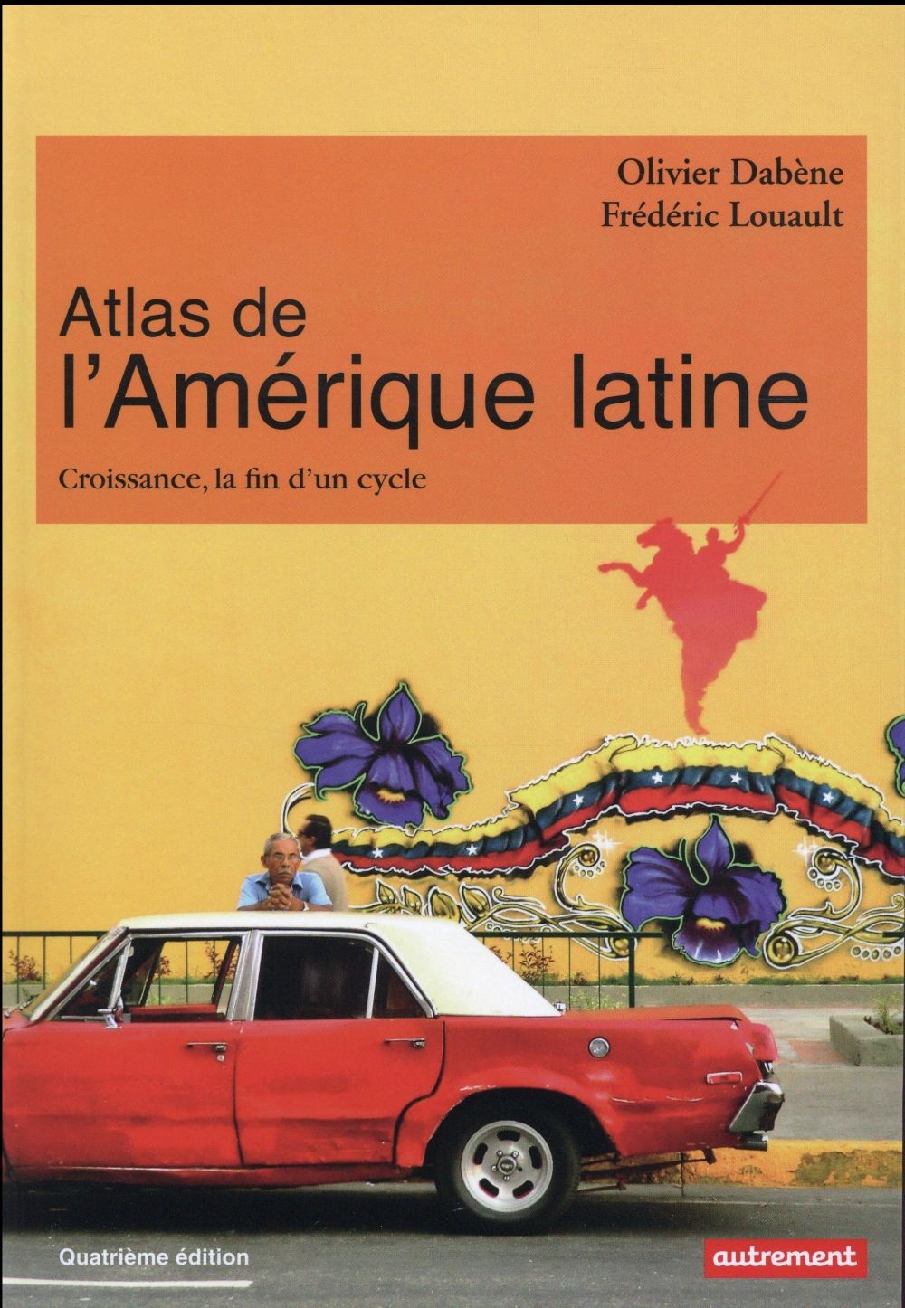 Atlas de l'Amérique latine ; croissance, la fin d'un cycle (4e édition)