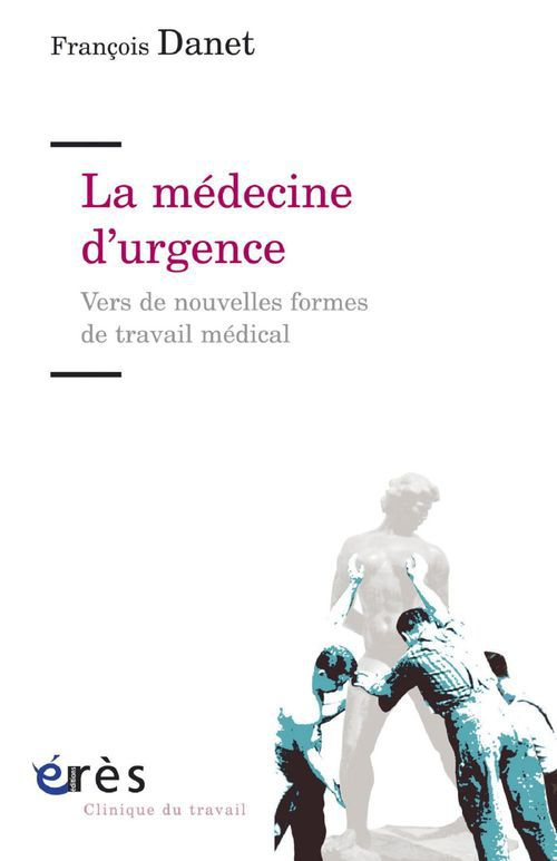 La médecine d'urgence ; vers de nouvelles formes de travail médical