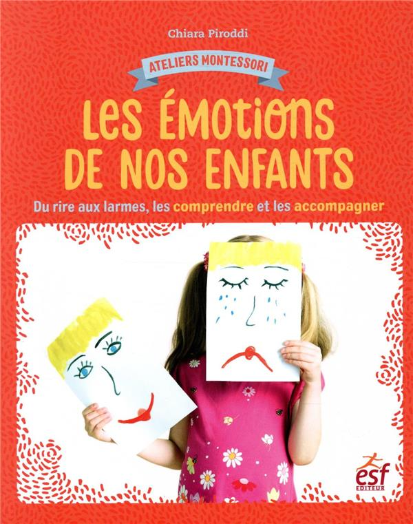 Ateliers Montessori ; les émotions ; du rire aux larmes, comprendre et accompagner votre enfant
