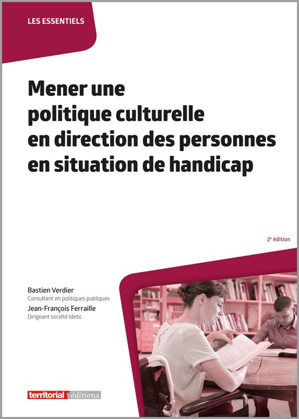 Mener une politique culturelle en direction des personnes en situation de handicap (2e édition)