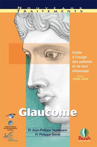 Glaucome ; guide à l'usage des patients et de leur entourage