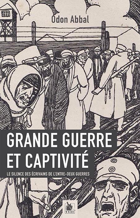 Grande guerre et captivité ; le silence des écrivains de l'entre-deux-guerres