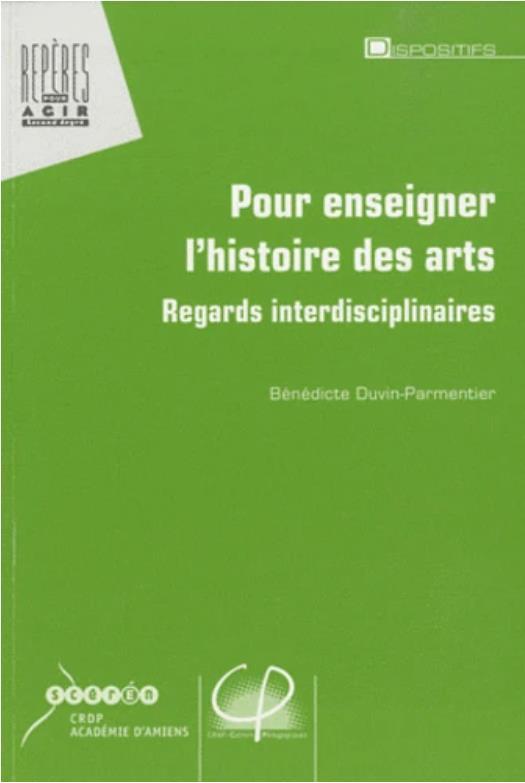 Pour enseigner l'histoire des arts ; regards interdisciplinaires