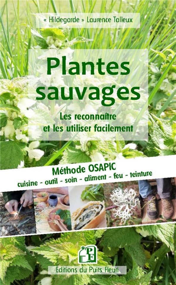 Guide pratique des plantes sauvages ; les reconnaître et les utiliser facilement