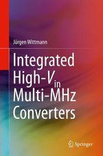 Integrated High-Vin Multi-MHz Converters  - Jurgen Wittmann