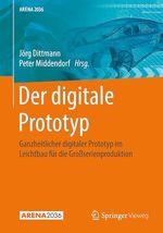 Der digitale Prototyp  - Jorg Dittmann - Peter Middendorf