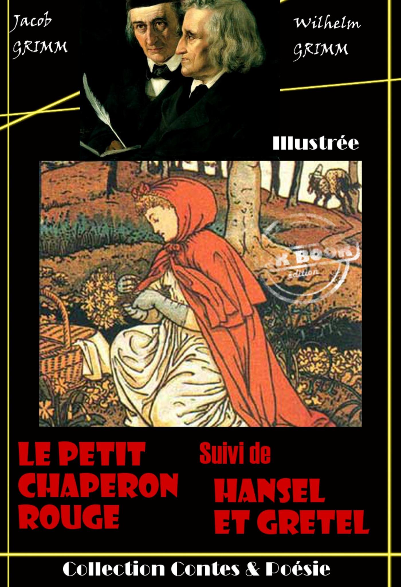 Le petit chaperon rouge ; Hansel et Gretel