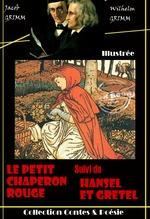 Vente Livre Numérique : Le Petit Chaperon rouge suivi de Hansel et Gretel  - Jacob Grimm - Wilhelm Grimm