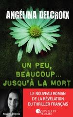 Vente Livre Numérique : Un peu, beaucoup.... jusqu'à la mort  - Angélina Delcroix