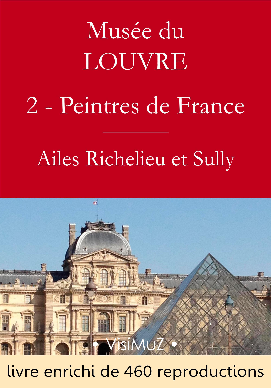 Musée du Louvre - 2 - Les Peintres des Écoles françaises  - Ailes Richelieu et Sully