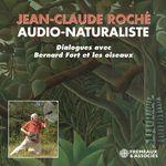Vente AudioBook : Jean-Claude Roché, Audio-naturaliste. Dialogues avec les oiseaux  - Jean-Claude Roché