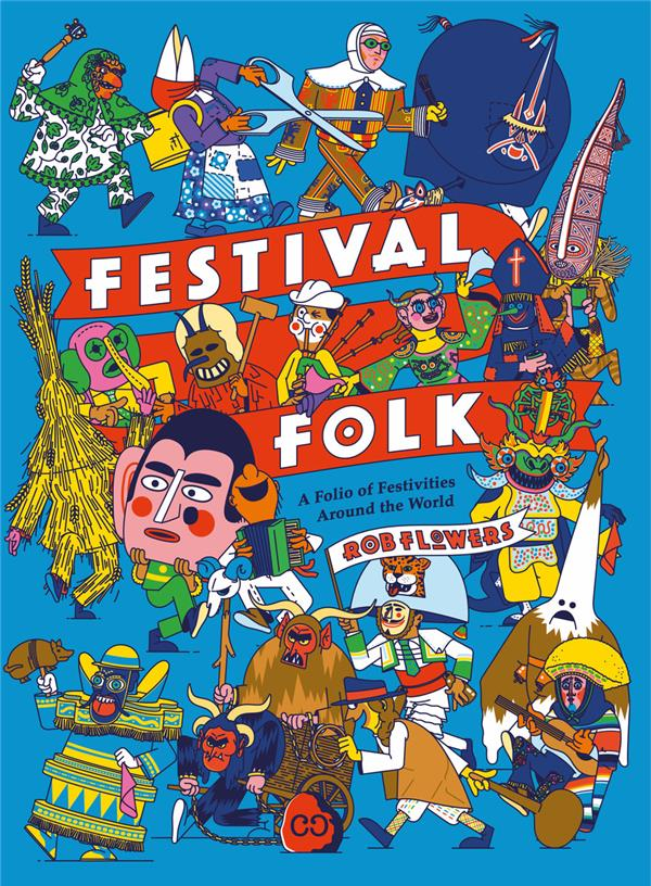 Festival folk ; an atlas of radical festival and costumes around the world