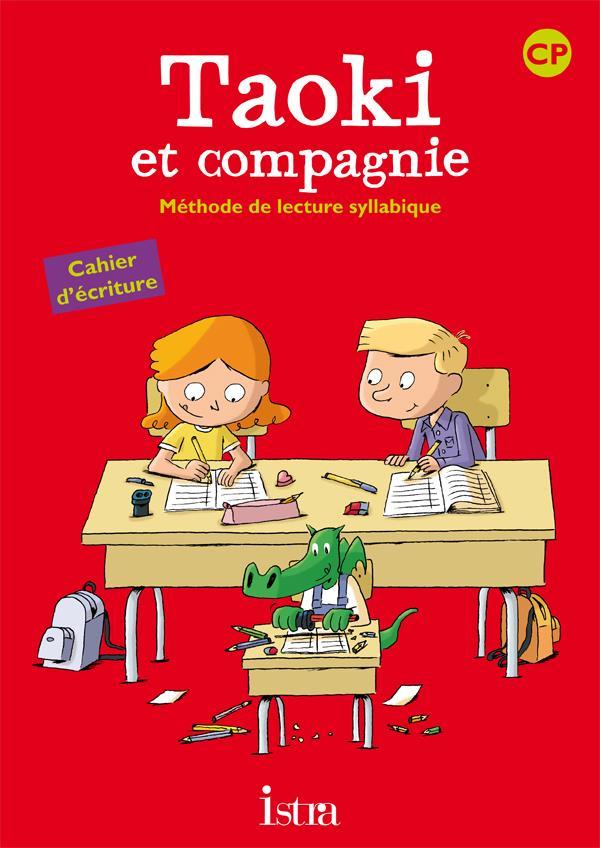 Taoki Et Compagnie; Methode De Lecture Syllabique ; Cp ; Cahier D'Ecriture