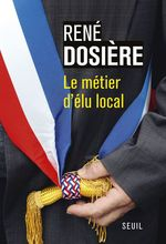 Vente Livre Numérique : Le Métier d'élu local  - Rene Dosiere
