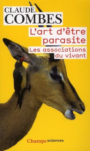 L'art d'être parasite ; les associations du vivant