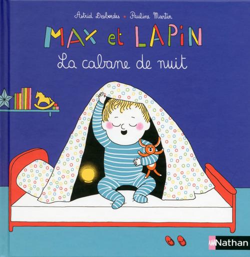 Max et Lapin t.3 ; la cabane de nuit