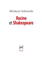 Racine et Shakespeare  - Michaël Edwards