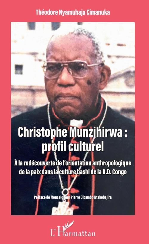 Christophe Munzihirwa : profil culturel  - Theodore Nyamuhaja Cimanuka