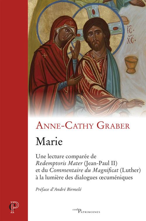 Marie ; une lecture comparée de Redemptoris Mater (Jean-Paul II) et du Commentaire du Magnificat (Luther) à la lumière des dialogues oecuméniques