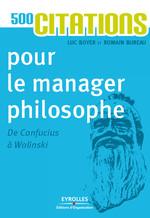 Vente Livre Numérique : 500 citations pour le manager philosophe  - Luc BOYER - Romain Bureau