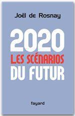Vente EBooks : 2020 Les scénarios du futur  - Joël de Rosnay