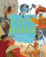 Vente Livre Numérique : Le grand livre des héros  - Charlotte Grossetête - Emmanuelle Lepetit - Oriane Charpentier