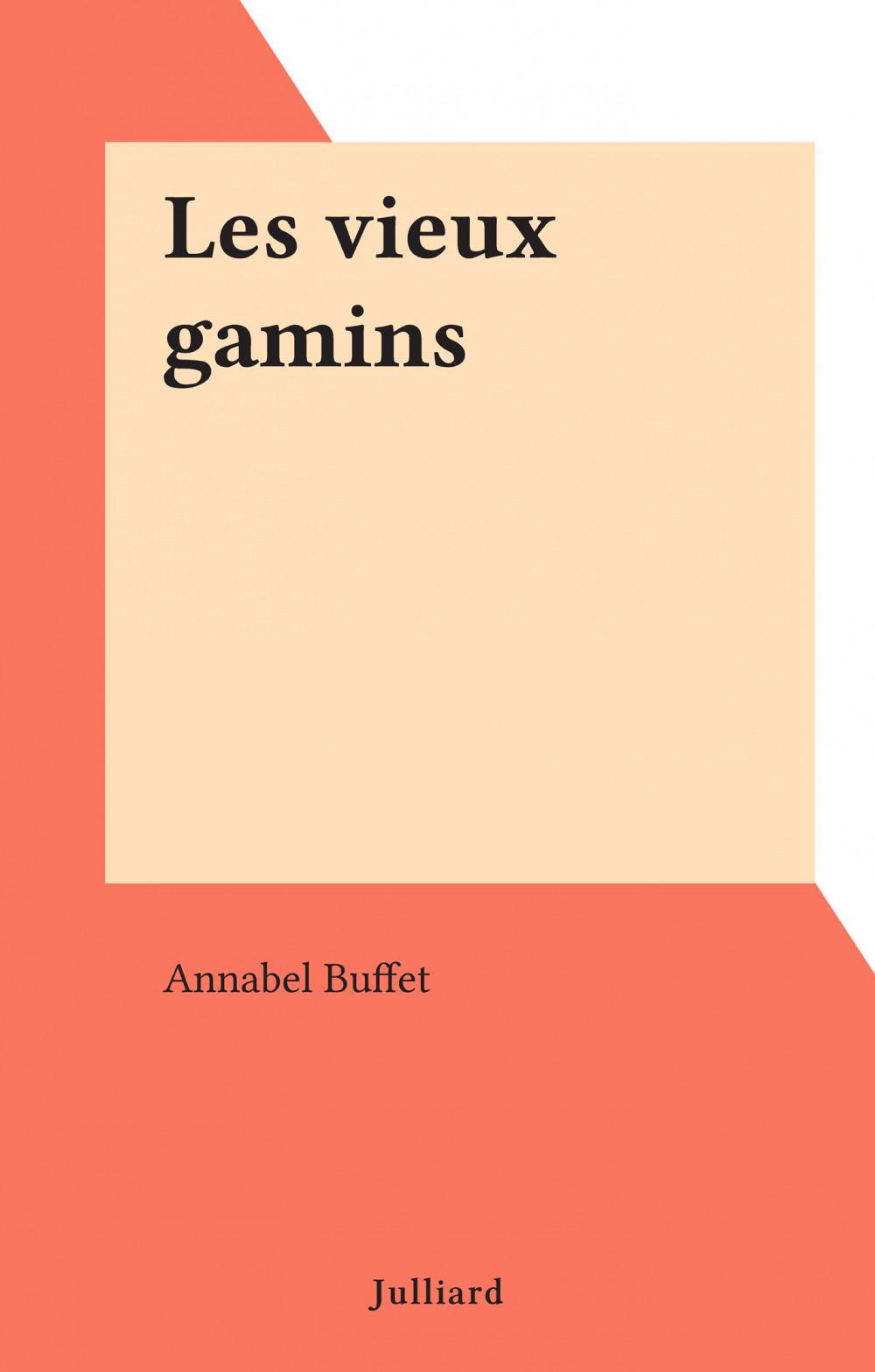 Les vieux gamins  - Annabel Buffet