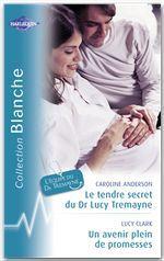Vente Livre Numérique : Le tendre secret du Dr Lucy Treayne - Un avenir plein de promesses (Harlequin Blanche)  - Caroline Anderson - Lucy Clark