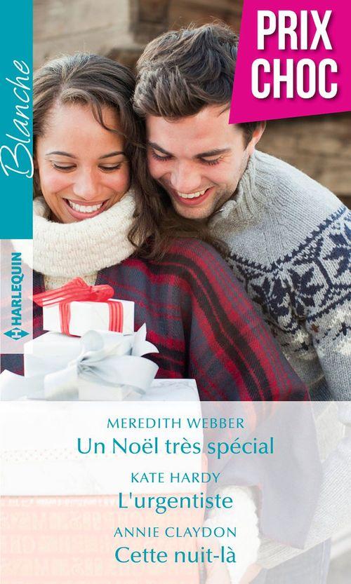 Un Noël très spécial - L'urgentiste - Cette nuit-là  - Annie Claydon  - Kate Hardy  - Meredith Webber