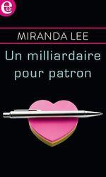 Vente Livre Numérique : Un milliardaire pour patron  - Miranda Lee