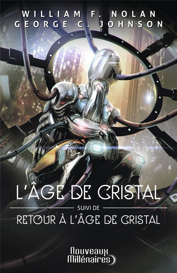 L'âge de cristal ; retour à l'âge de cristal