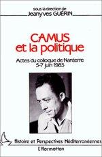 Camus et la politique  - Jeanyves Guerin - Jean-Yves Guerin