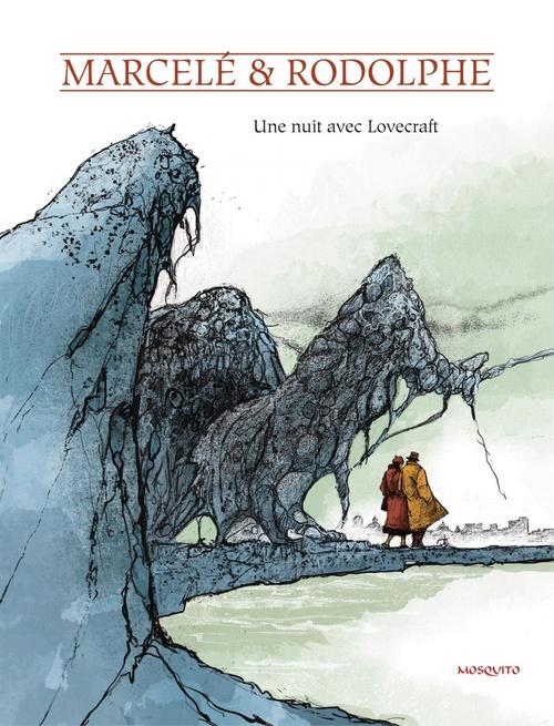 Une nuit avec Lovecraft  - Rodolphe  - Philippe Marcele  - Marcelé