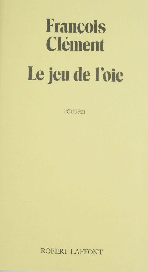 Le Jeu de l'oie  - François Clément
