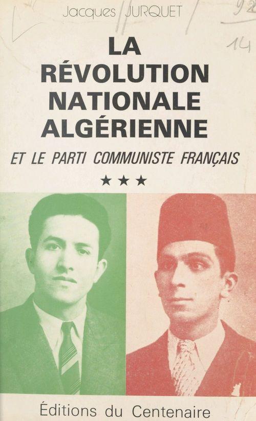 La révolution nationale algérienne et le Parti communiste français (3)
