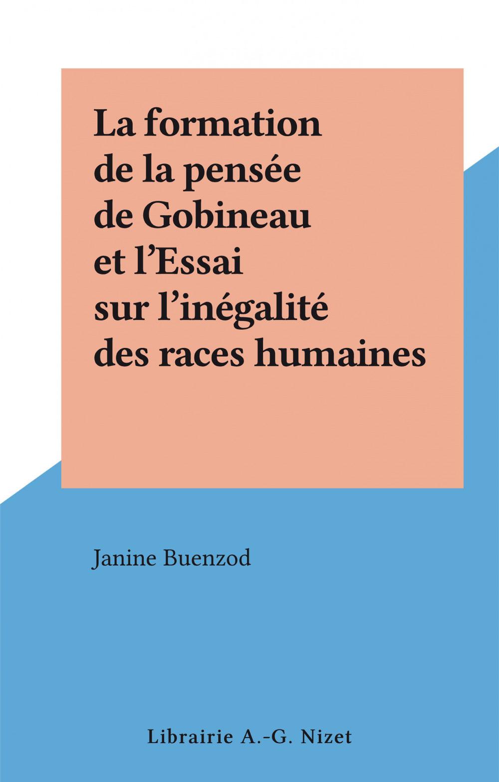 La formation de la pensée de Gobineau et l'Essai sur l'inégalité des races humaines