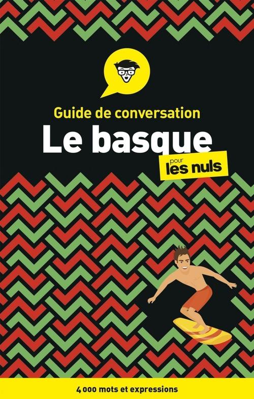 Le basque - Guide de conversation pour les Nuls, 3e  - Jean-Baptiste COYOS  - Jasone SALABERRIA-FULDAIN