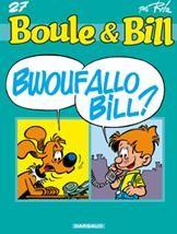 Boule & Bill T.27 ; bwoufallo Bill ?