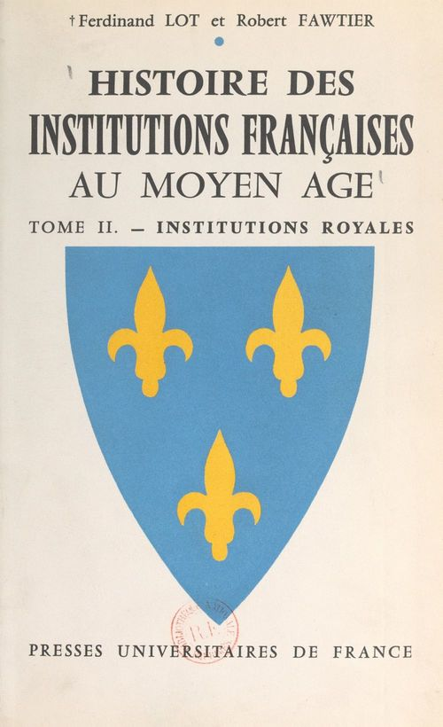 Histoire des institutions françaises au Moyen Âge (2)  - Robert Fawtier  - Ferdinand Lot