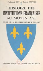 Histoire des institutions françaises au Moyen Âge (2)