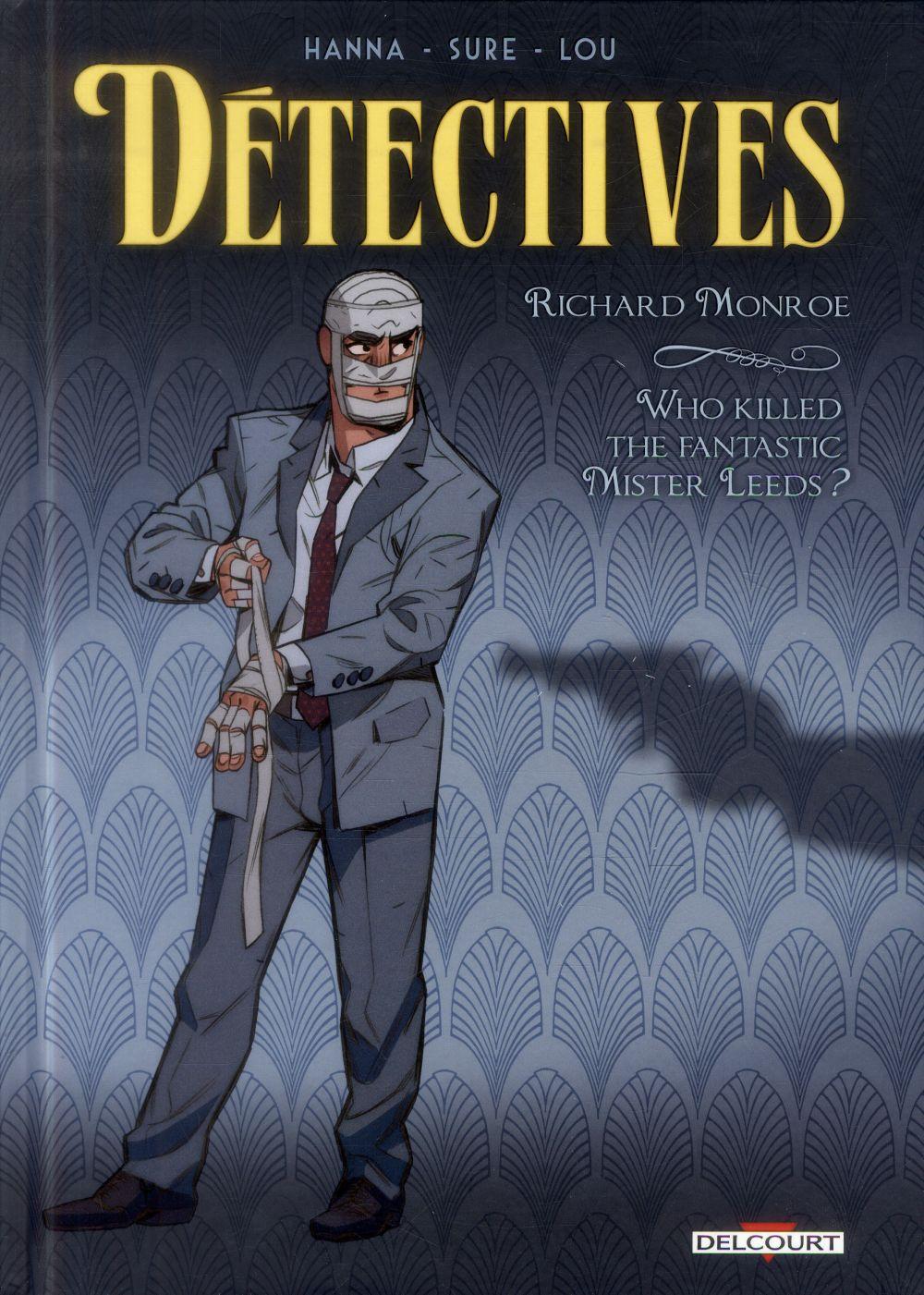 Détectives T.2 ; Richard Monroe, who killed the fantastic Mister Leeds ?