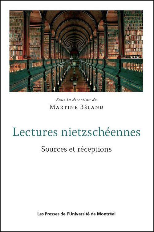 Lectures nietzscheennes. sources et receptions