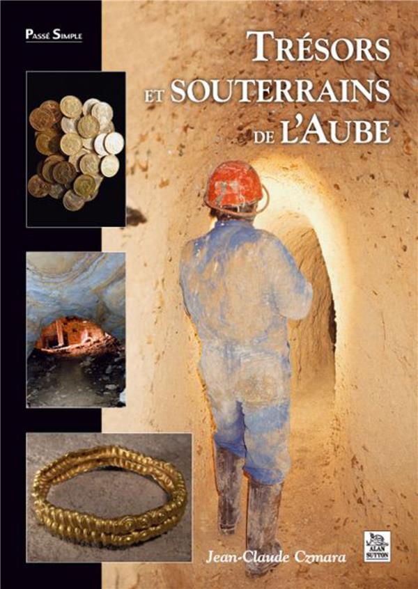 trésors et souterrains de l'Aube